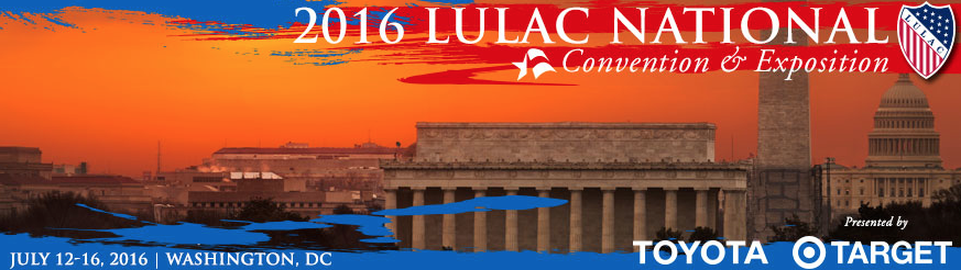 "The 87th LULAC National Convention – ""Latinos at the Seat of Power"" to be held  July 12-16 in Washington, D.C."