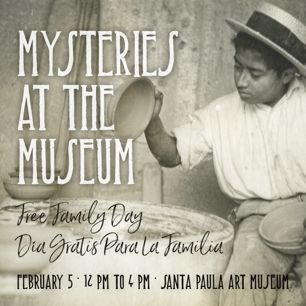 Feb. 5 — Santa Paula Art Museum Free Family Day: Mysteries at the Museum