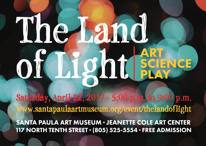 April 22 — Santa Paula Art Museum to present 'The Land of Light,' Youth-led Event Inspires a Community through Art, Science, and Play