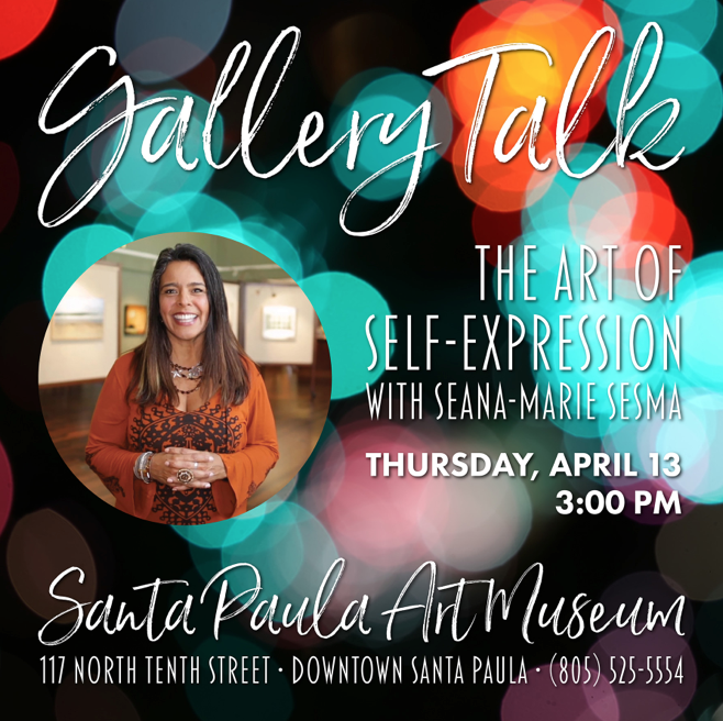 April 13 — Gallery Talk: The Art of Self-Expression with Seana-Marie Sesma