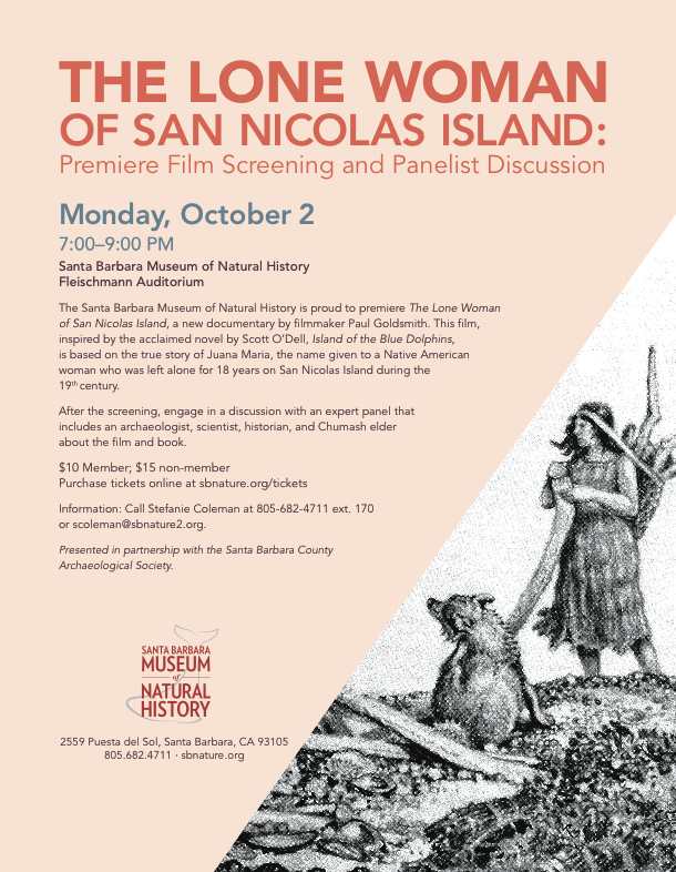 Oct. 2 — The Lone Woman of San Nicolas Island: Premiere Film Screening and Panelist Discussion at the Santa Barbara Museum of Natural History