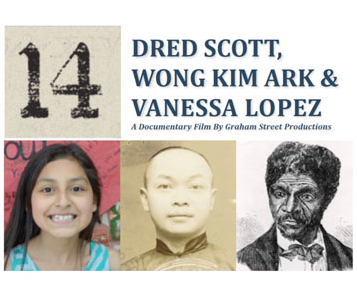 March 8 — 14: Dred Scott, Wong Kim Ark & Vanessa Lopez