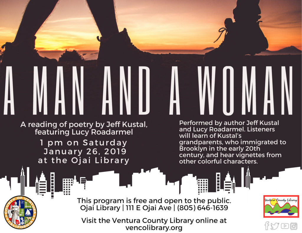 Jan. 26 — Ojai Library to present A Man and a Woman – A reading of poetry by Jeff Kustal, featuring Lucy Roadarmel
